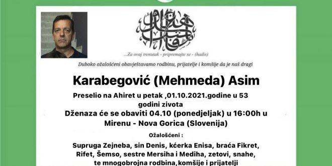 Na Ahiret je preselio naš brat Karabegović Asim iz Hrankovića